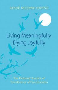 Living Meaningfully Dying Joyfully